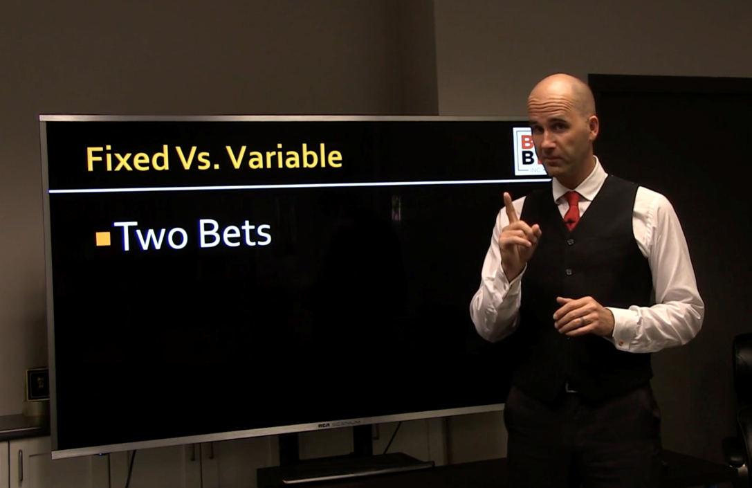 Fixed Vs. Variable – Two Bets, One Choice